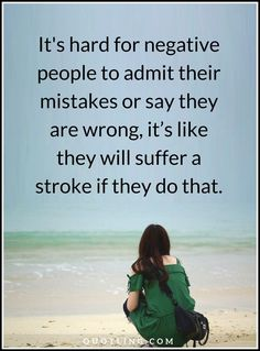 negative people quotes It's hard for negative people to admit their mistakes Negative People Quotes, Mistakes, Positivity, Thoughts, Sayings, Life, Lyrics, Word Of Wisdom, Ideas