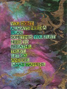 breathe, trust, let go…