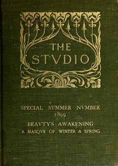 """'Beauty's awakening. A masque of winter and of spring'. Published by """"The Studio"""", special summer number. London, New York, 1899"""