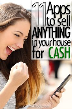 These 11 Apps will help you sell just about everything in your house for CASH!