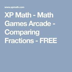 XP Math - Math Games Arcade - Comparing Fractions - FREE