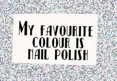 Items similar to My Favourite Colour is Nail Polish vinyl decal for travel mugs, water bottles, computers, helmers, etc. Available in UK/CDN or US spelling on Etsy My Favorite Color, My Favorite Things, Travel Mugs, Water Bottles, Vinyls, Spelling, Vinyl Decals, Computers, Nail Polish