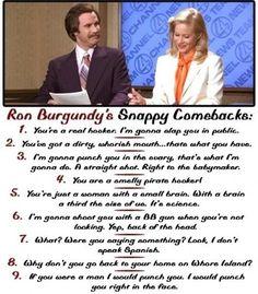 Ron Burgundy is...well, he's Ron Burgundy.