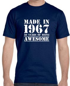 Now available on our store Made in 1967 50 Y... Check it out here!http://www.tshirtmegastore.com/products/made-in-1967-50-years-of-being-awesome-mens-t-shirt?utm_campaign=social_autopilot&utm_source=pin&utm_medium=pin 10% off all orders use code NEWSTUFF