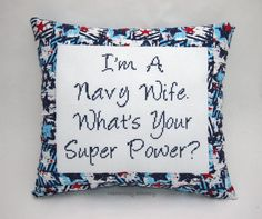 Funny Cross Stitch Pillow, Red White and Blue Pillow, Navy Wife Quote Us Navy Love, Navy Mom, Military Cross, Military Mom, Navy Wife Quotes, Cross Stitch Designs, Cross Stitch Patterns, Cross Stitching, Cross Stitch Embroidery