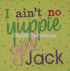 Uncle saying duck - I aint no yuppie girl jack - Si saying - INSTANT DOWNLOAD Machine Embroidery Design by Carrie