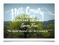 Hill Country Classics Custom Homes - We take pride in building your quality custom Texas homes just like they used to be built Texas Homes, Custom Homes, Marketing And Advertising, Building A House, Told You So, Classic, Houses, Country Living, Penguin