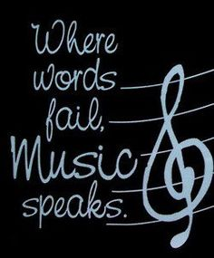 """Where words fail, music speaks."" Hallejuah praise baby Jesus ain't this the truth :)."