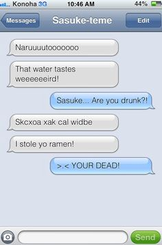 Sasuke gets drunk and texts Naruto