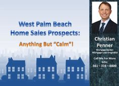 Last week, West Palm Beach home sellers saw more than the usual number of reasons to look forward to this spring's West Palm Beach home sales selling season. Check this out: http://www.christianpenner.com/west-palm-beach-home-sales-prospects-anything-but-calm/
