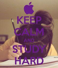 Keep Calm And Study Hard  !!!!