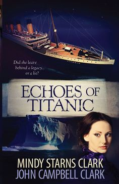 Mindy's Best Suspense Novel to Date! ~ Echoes of Titanic by Mindy Starns Clark and John Campbell Clark