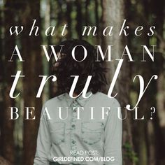 {New Blog} What Makes a Woman Truly Beautiful