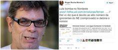 BLOG DO IRINEU MESSIAS: ROGER  MOREIRA, FASCISTA E CONTRA NORDESTINOS:  Ro...