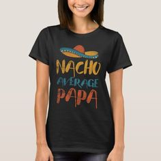 Nacho Average Papa Grandpa Mexican Hat T-Shirt #dogs #health #fitness father quotes, father art, father baby, christmas decorations, thanksgiving games for family fun, diy christmas decorations Teacher Shirts, Mom Shirts, T Shirts For Women, School Outfits, American Made, Shirt Style, Shirt Designs, Etsy, Casual