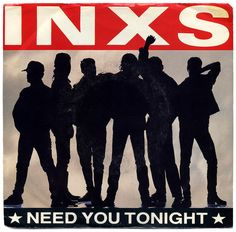 Need You Tonight b/w I'm Coming (Home). INXS, Atlantic Records/USA (1987)
