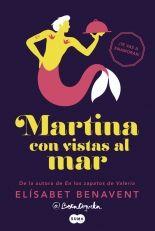 """""""Martina con vistas al mar """" de Elísabet Benavent.. Original, arriesgada, arrebatadora, desternillante, hípster, macarra, sexy, 100% @BetaCoqueta, Martina con vistas al mar te enloquecerá.  Si te llamas Martina, llevas siempre la melena recogida, eres absolutamente cerebral... Si te has formado para ser chef y perteneces al equipo de El Mar... Si has sentido un chispazo al conocer a tu jefe, Pablo Ruiz, excéntrico cocinero con estrella...  Signatura: N BEN hor"""