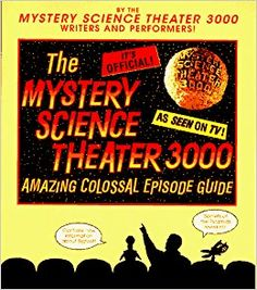 Image result for The Mystery Science Theater 3000 Amazing Colossal Episode Guide