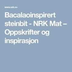 Bacalaoinspirert steinbit - NRK Mat – Oppskrifter og inspirasjon