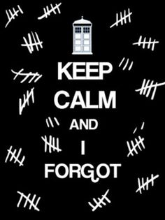 keep calm and I forgot