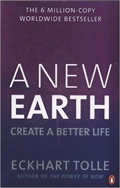 A New Earth: Create a Better Life: Amazon.co.uk: Eckhart Tolle: 9780141039411: Books