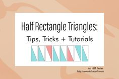 Half Rectangle Triangle Cutting Chart // Half Rectangle Triangles: Tips, Tricks and Tutorials — Swim Bike Quilt Triangle Quilt Tutorials, Triangle Quilt Pattern, Quilt Block Patterns, Quilt Blocks, Quilting Tips, Quilting Tutorials, Machine Quilting, Half Square Triangles, Squares