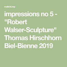 "impressions no 5 - ""Robert Walser-Sculpture"" Thomas Hirschhorn Biel-Bienne 2019"