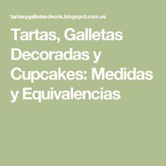 Tartas, Galletas Decoradas y Cupcakes: Medidas y Equivalencias