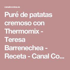 Puré de patatas cremoso con Thermomix - Teresa Barrenechea - Receta - Canal Cocina