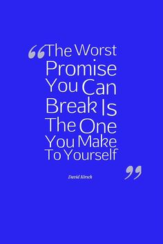 Remember the worst promise you can break is the one you make to yourself. #quotes
