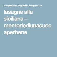 lasagne alla siciliana – memoriediunacuocaperbene