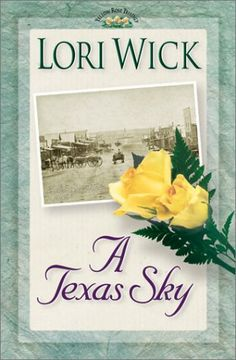 A Texas Sky by Lori Wick (A Yellow Rose Trilogy, book 2)