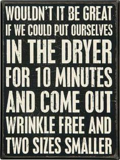 Wrinkle free and two sizes smaller...
