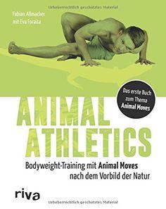 Animal Athletics: Bodyweight-Training mit Animal Moves na... https://www.amazon.de/dp/3742300075/ref=cm_sw_r_pi_dp_x_jXS9xb7449Q4B