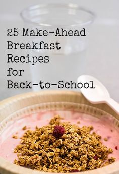 25 Make-Ahead Breakfast Recipes for Back-to-School