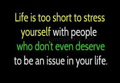 Life is too short to stress yourself with people who don't even deserve to be an issue in your life. The best way to way reduce stress is to let go of people who continue to bring it into your life. Life Is Too Short Quotes, Life Quotes Love, All Quotes, Funny Quotes About Life, Jokes Quotes, Life Is Short, Great Quotes, Inspirational Quotes, Funny Life