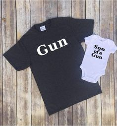 Son of a Gun Tshirt set, Gun, Funny shirt for dad, Christmas gift for dad, Gift for him, Matching bodysuit, Matching dad and baby shirt by 92zeroDesigns on Etsy https://www.etsy.com/listing/490614905/son-of-a-gun-tshirt-set-gun-funny-shirt