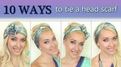 10 different ways to wear 1 scarf on your head How to tie a headscarf turban and headband style, via YouTube.