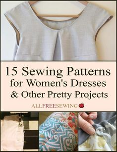 15 Sewing Patterns for Women's Dresses & Other Pretty Projects - these are absolutely lovely ideas for clothing and more! If anything get some free inspiration by checking out this collection of free sewing tutorials. Sewing Hacks, Sewing Tutorials, Sewing Crafts, Sewing Tips, Sewing Designs, Dress Designs, Sewing Ideas, Tunic Sewing Patterns, Clothing Patterns