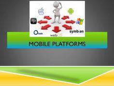 #Mobile Platforms