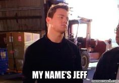My name is Jeff. 22 Jump Street