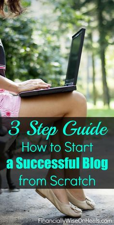 There are only 3 Steps you need to take to start a successful blog from scratch. This ultimate step-by-step guide shows you exactly how you can get started with setting up your blog, getting traffic and growing your email list.   http://www.financiallywis