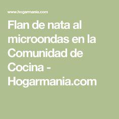 Flan de nata al microondas en la Comunidad de Cocina - Hogarmania.com