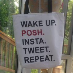 Wake Up. POSH. Insta. Tweet. Repeat. Bag Upcycled 2014 Poshfest shirt. Now a bag. One and only. Black handles. Get ready for LA. Inside pocket. Robinadi Bags
