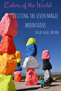I love how we can go places around the globe that exhibit how colorful and magical our world truly is, sometimes you just have to know where to look. One of my favorite colorful destinations is the Seven Magic Mountains in Las Vegas, Nevada.