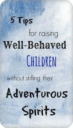 Tips for raising well behaved children #parenting #love raising children, kids, #kids parenting