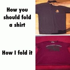 Funny pictures about There Are Several Different Ways To Fold A Shirt. Oh, and cool pics about There Are Several Different Ways To Fold A Shirt. Also, There Are Several Different Ways To Fold A Shirt photos. Beste Gif, Funny Jokes, Hilarious, Funny Shirts, Funny Facts, Expectation Vs Reality, Funny Pins, Just For Laughs, Funny Cute