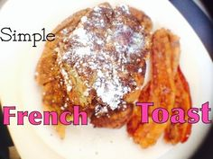 SIMPLE AND DELICIOUS FRENCH TOAST | CHALLAH FRENCH TOAST - YouTube
