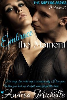 Embrace the Moment (Shifting Book 2) by Andrea Michelle, http://www.amazon.com/dp/B00K2G43PA/ref=cm_sw_r_pi_dp_0Gmeub1Y35QRY