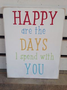 Happy are the days I spend with you painted wooden sign typography art wood sign on Etsy, $30.00